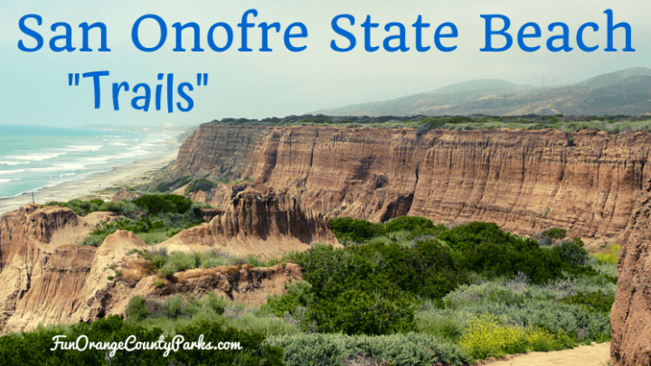 """San Onofre State Beach Family Hikes at """"Trails"""""""