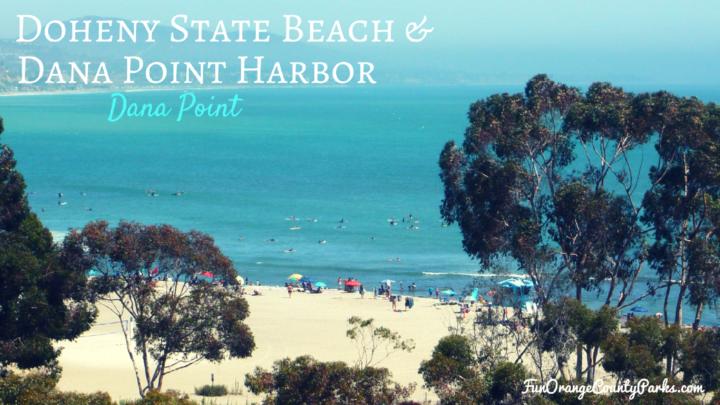 Doheny State Beach and Dana Point Harbor