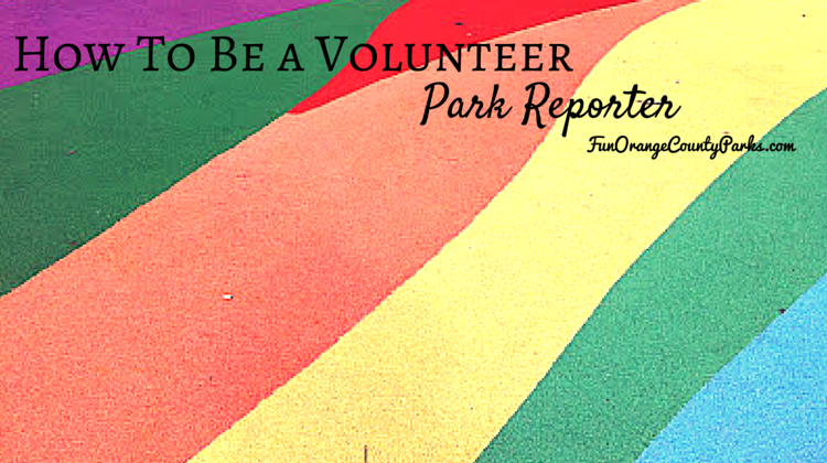 how to be a volunteer park reporter