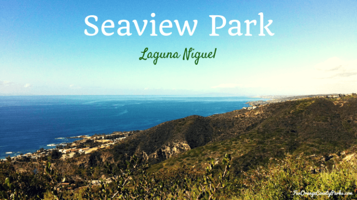 Seaview Park and Aliso Summit Trail in Laguna Niguel