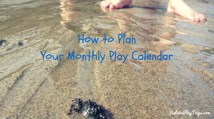 How to Plan Your Play Calendar