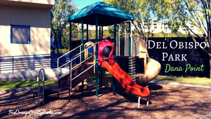 Del Obispo Park in Dana Point: It's Not the Playground, It's the Location
