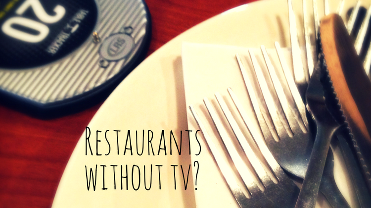 restaurants-without-tv