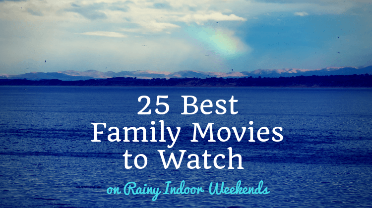 25 Best Family Movies to Watch on Rainy Indoor Weekends