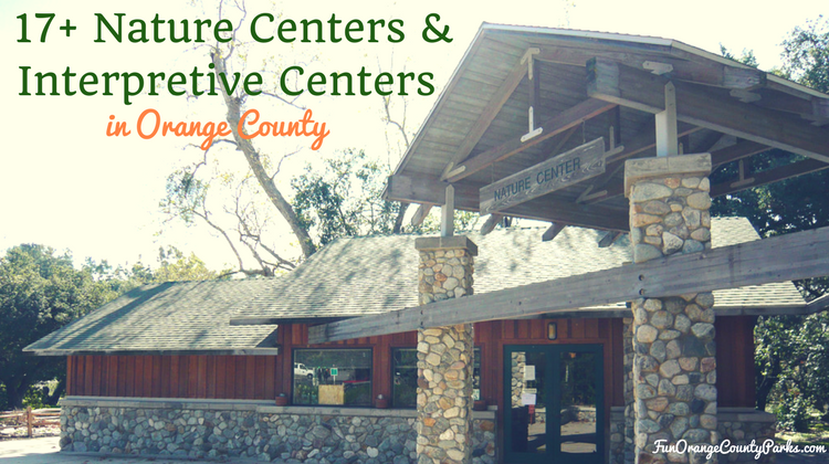 17+ Family-Friendly Nature and Interpretive Centers in OC