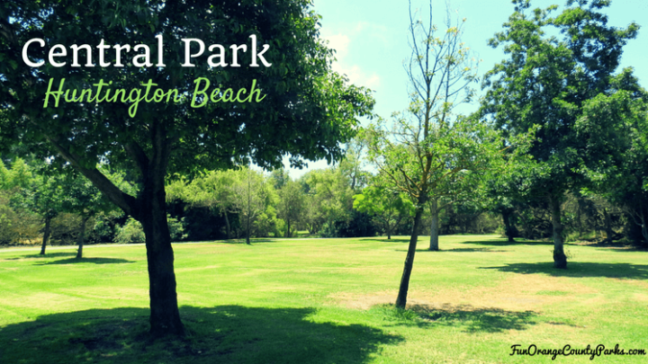 Central Park in Huntington Beach for Kids and Families