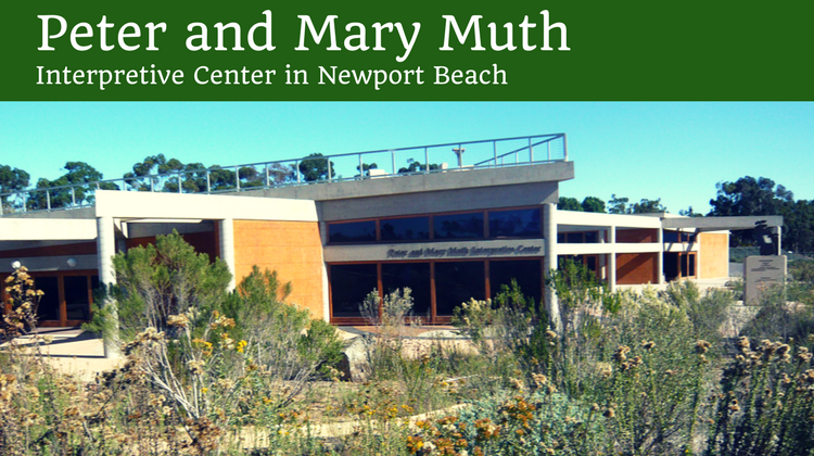 Peter and Mary Muth Interpretive Center in Newport Beach