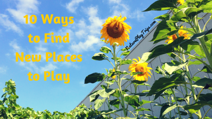 10 Ways to Find New Places to Play