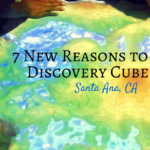 7 New Reasons to Visit Discovery Cube OC