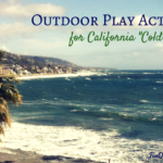 "Outdoor Play Activities for California ""Cold"" Weather"