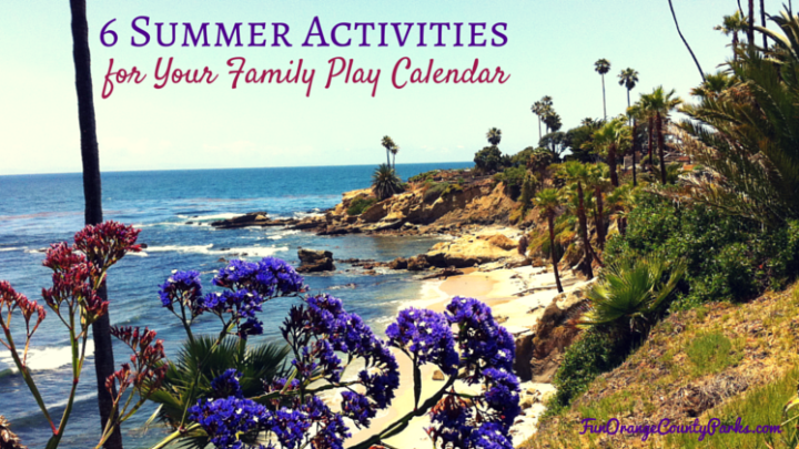 6 Summer Activities for Your Family Play Calendar