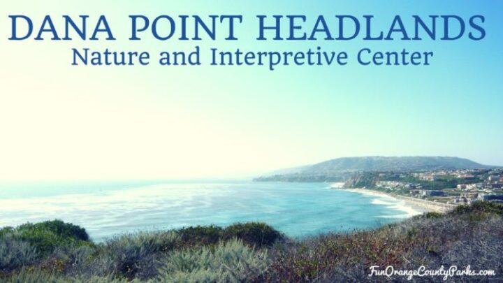 Dana Point Headlands Nature Interpretive Center: Easy Hike and Ocean View