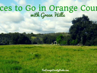 Places to Go in Orange County with Green Hills