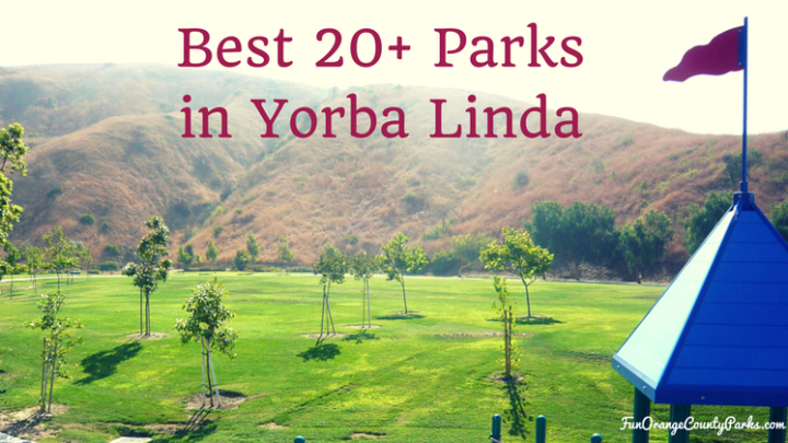 Best 20+ Parks with Playgrounds in Yorba Linda