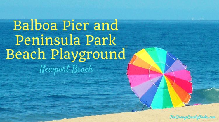Balboa Pier and Peninsula Park Beach Playground