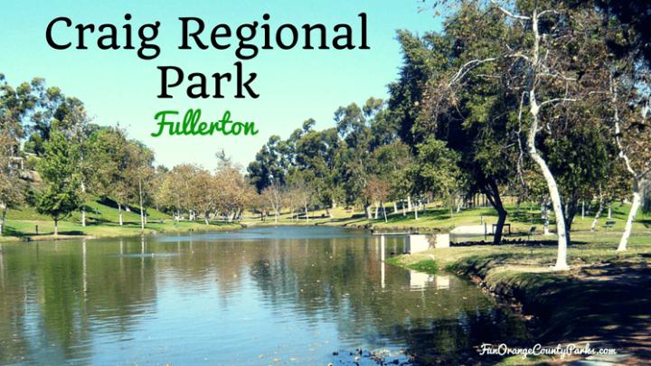 Craig Regional Park in Fullerton