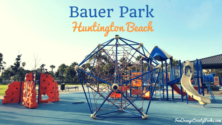 Bauer Park in Huntington Beach: Almost-Gated and Beach-Close Playground