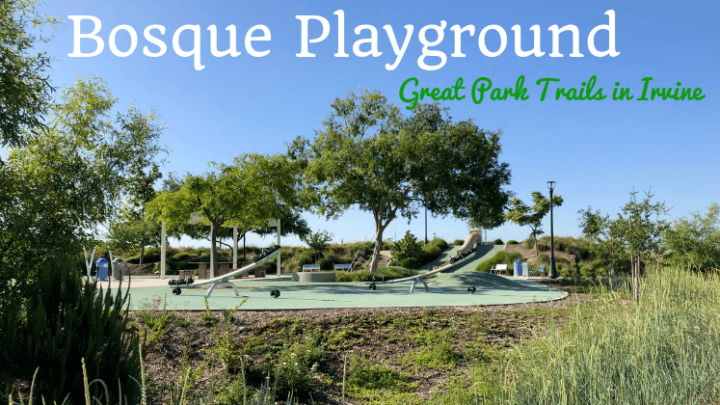 Bosque Playground at Great Park Trails in Irvine