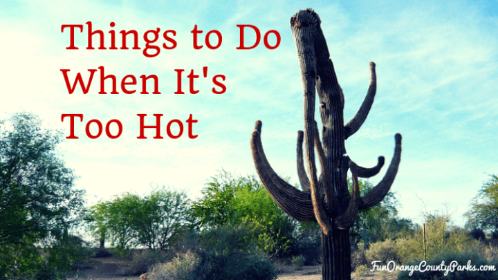 9 Things to Do When It's Too Hot in OC