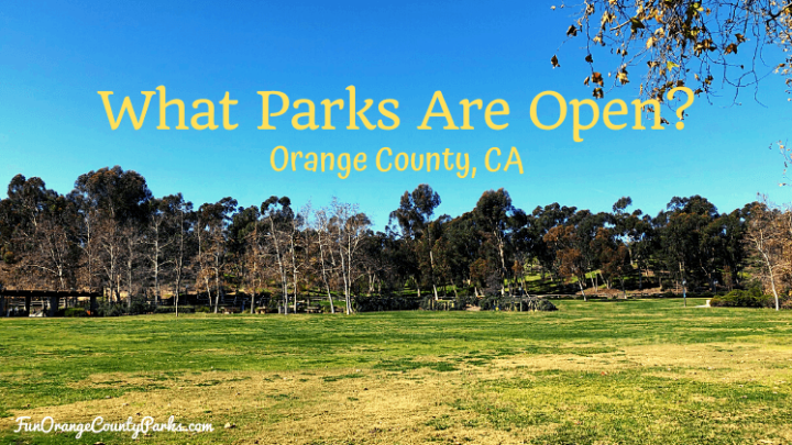 What parks are open in Orange County?