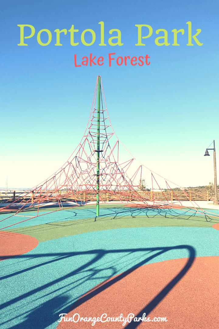 Portola Park in Lake Forest - Fun Orange County Parks