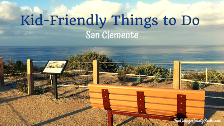 Kid-Friendly Things to Do near San Clemente